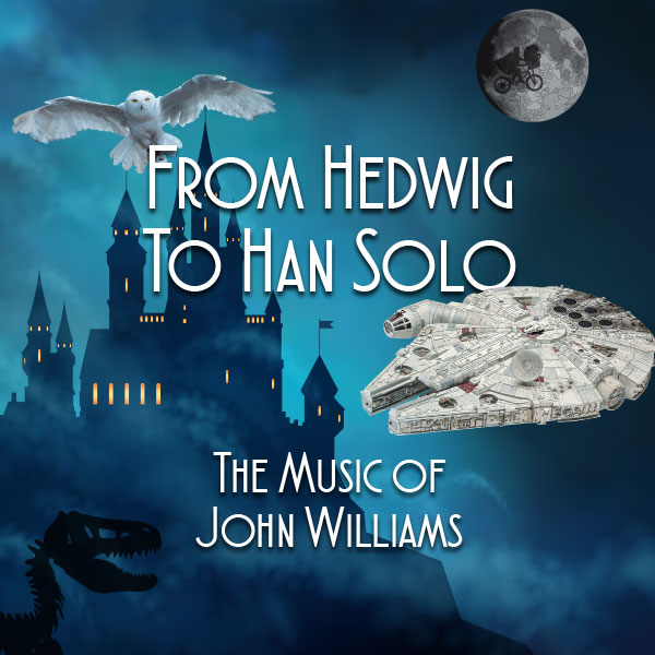 From Hedwig to Han Solo-The Music of John Williams